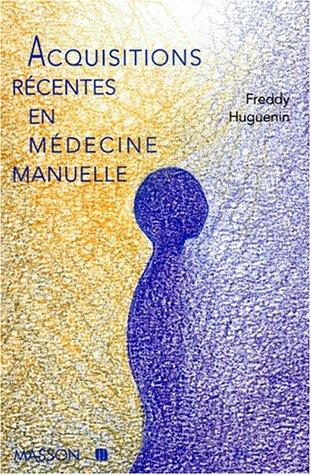 Acquisitions récentes en médecine manuelle par Collectif
