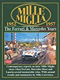 Mille Miglia 1952-1957: The Ferrari And Mercedes Years