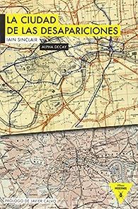 La Ciudad De Las Desapariciones  par Ian Sinclair