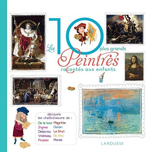 Les 10 plus grands peintres racontés aux enfants par Frédérick Casadesus