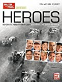 Heroes. Berühmte Rennfahrer über das Highlight ihrer Karriere