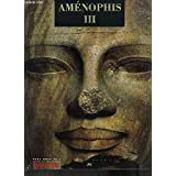 BEAUX ART HORS SERIE : AMENOPHIS III -