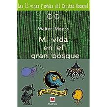 Mi vida en el gran bosque: Más aventuras en el increíble viaje del simpático Capitán Osoazul. (Maeva Young)