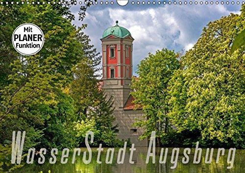WasserStadt Augsburg (Wandkalender 2019 DIN A3 quer): Wasser war und ist ein wichtiges Element in der Stadt Augsburg (Geburtstagskalender, 14 Seiten ) (CALVENDO Orte)