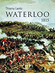 Waterloo. 1815 (Hors collection)