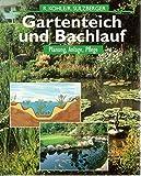 Gartenteich und Bachlauf. Planung, Anlage, Pflege.