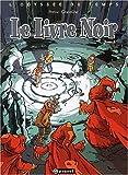L'Odyssée du temps, tome 3 - Le Livre noir