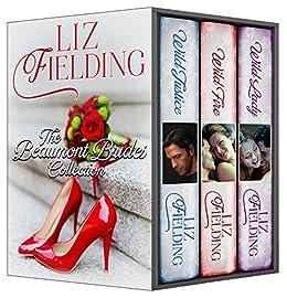 Beaumont Brides Series Romance Box Set (Wild Justice, Wild Lady, Wild Fire): The Beaumont sisters bring three hard men to their knees... (English Edition) von [Fielding, Liz]