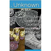 Altri centrini a Crochet-uncinetto centrini per la tua casa (Italian Edition)