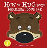 How to Hug with Hugless Douglas: Touch-and-Feel Cover by David Melling