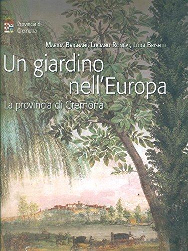 Un giardino nell'Europa: la provincia di Cremona. Rassegna fotografica.
