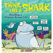 Think Like a Shark: Avoiding a Porpoise-Driven Life