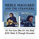 It's Not Love (But It's Not Bad) / If We Make It Through December by Merle Haggard (2004-12-07)