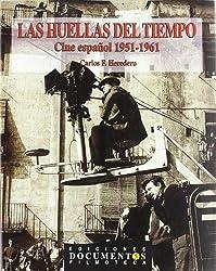 Las huellas del tiempo: Cine español 1951-1961 (Documentos)