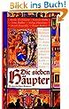 Die sieben H�upter: Historischer Roman