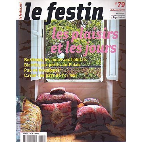 Le Festin, N° 79, Automne 2011 : Les plaisirs et les jours