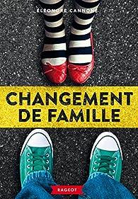Changement de famille par Eléonore Cannone
