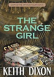 The Strange Girl (Sam Dyke Investigations Book 5) (English Edition)