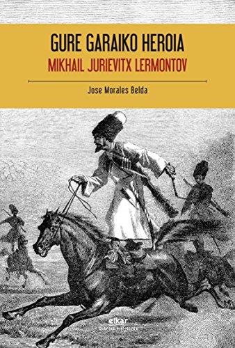 Gure garaiko heroia (Urrezko biblioteka) (Basque Edition) por Mikhail Jurievitx Lermontov