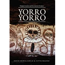 Yorro Yorro: Original Creation and the Renewal of Nature: Rock Art and Stories from the Australian Kimberley