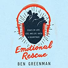 Emotional Rescue: Essays on Love, Loss, and Life - with a Soundtrack