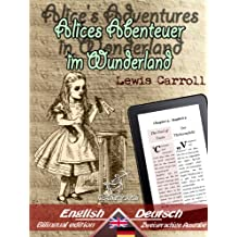 Alice's Adventures in Wonderland - Alices Abenteuer im Wunderland: Bilingual parallel text - Zweisprachige Ausgabe: English - German/Englisch - Deutsch (Dual Language Easy Reader 4)