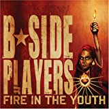 Songtexte von B-Side Players - Fire in the Youth
