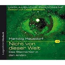 Nicht von dieser Welt, CD: Das Sternentor in den Anden. Unglaubliche Phänomene