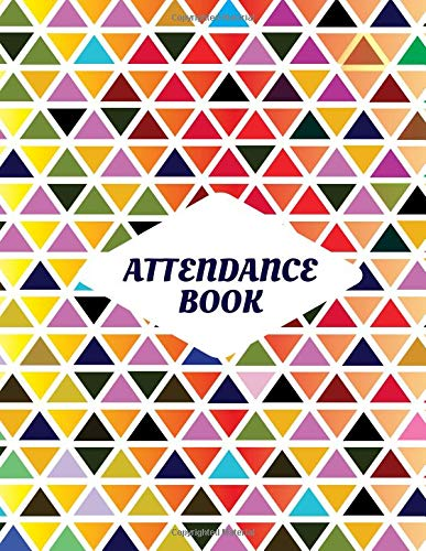 Attendance Book: Perfect Register Notebook Journal Diary for Write-In and Sign-In in Schools, Camp Sessions, Summer Classes and Much More. (School Attendance Notebook., Band 2)