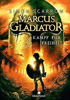 Marcus Gladiator - Kampf für Freiheit (German Edition) by [Scarrow, Simon]