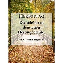 Herbsttag. Die schönsten deutschen Herbstgedichte.