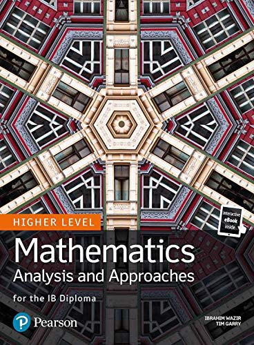 Mathematics Analysis and Approaches for the IB Diploma Higher Level (Pearson International Baccalaureate Diploma: International Editions)