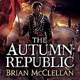The Autumn Republic: The Powder Mage, Book 3