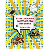 Blank Comic Book Create For Your Own Comics: 150 Pages, of Fun Templates For Draw Your Own Comics - Express Your Kids or Teens Talent and Creativity ... Design Large Print 8.5 x 11 Inch (Vol.6)