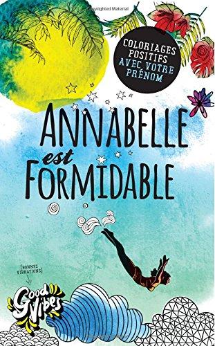 Annabelle est formidable: Coloriages positifs avec votre prénom