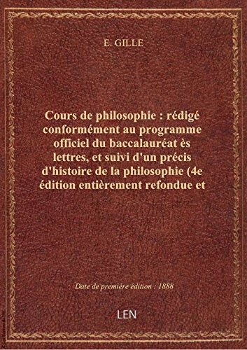 Cours de philosophie : rédigé conformément au programme officiel du baccalauréat ès lettres, et suiv