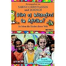 Gibt es hitzefrei in Afrika?: So leben die Kinder dieser Welt