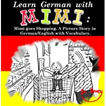 Learn German with Mimi: Mimi goes Shopping. A Picture Story in German/English with Vocabulary. (Mimi eng-de Book 1) (English Edition)