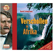 Abenteuer & Wissen. David Livingstone. CD Verschollen in Afrika