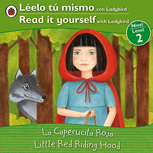 La Caperucita Roja/Little Red Riding Hood (Leelo Tu Mismo Con Ladybird/Read It Yourself With Ladybird: Level 2)