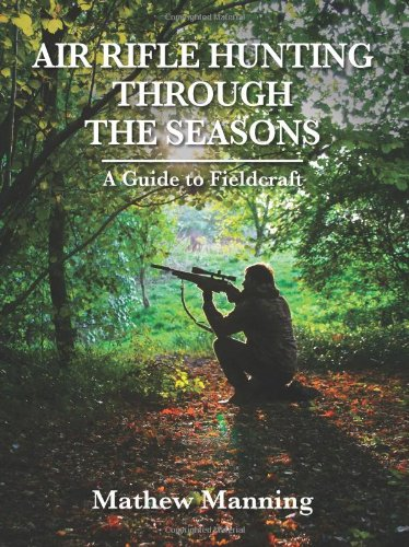61XKP1%2BYQuL - Air Rifle Hunting Through the Seasons: A Guide to Fieldcraft sports best price Review uk