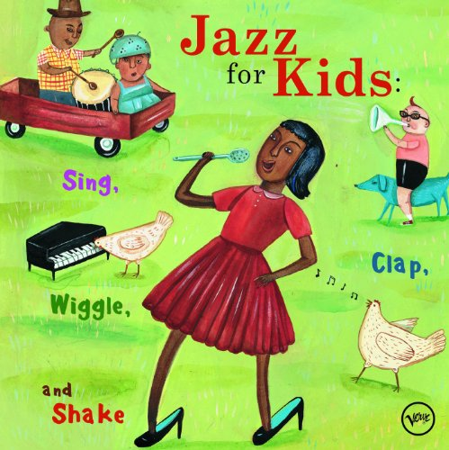 Jazz For Kids: Sing, Clap, Wig...