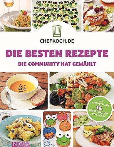 n Rezepte: Die Community hat gewählt - Das Kochbuch zum 18. Geburtstag von CHEFKOCH.de ()