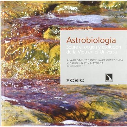 Astrobiología: Sobre el origen y evolución de la vida en el universo (Divulgación)