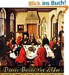 Dieric Bouts the Elder: 50 Renaissanc...