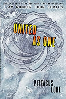 United as One (Lorien Legacies Book 7) by [Lore, Pittacus]