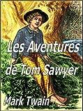 Les Aventures de Tom Sawyer (Illustrated) - Format Kindle - 1,99 €