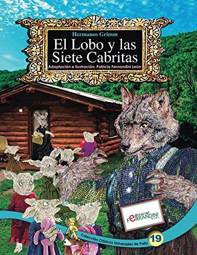 Descargar el foro de ebooks El Lobo y las Siete Cabritas-LIBRO INFANTIL: Tomo 19 de los Clásicos Universales de Patty en español PDF DJVU B0153JHCLM
