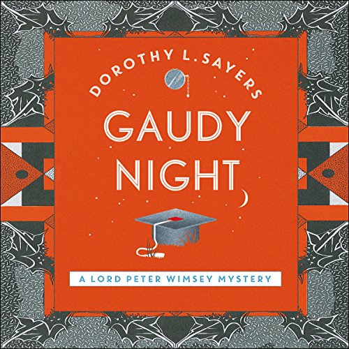 Gaudy Night: Lord Peter Wimsey, Book 12 par Dorothy L Sayers