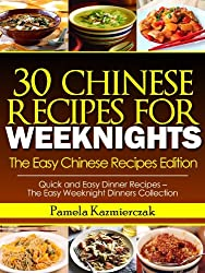 35 Chinese Recipes For Weeknights - The Easy Chinese Recipes Edition (Quick and Easy Dinner Recipes - The Easy Weeknight Dinners Collection Book 8) (English Edition)